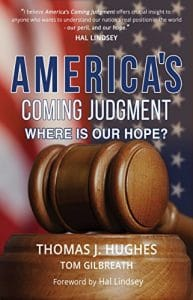 America's Coming Judgment Whre is Our Hope by Thomas J. Hughes and Tom Gilbreath