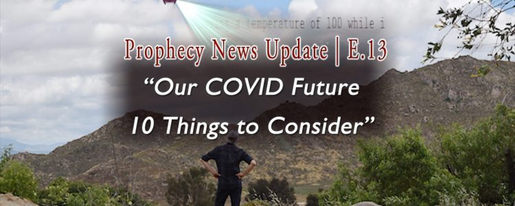 "Man in rural, rock area with a drone overhead shoing words ""temperature of 100"" and title: Our COVID Future - 10 Things to Consider 