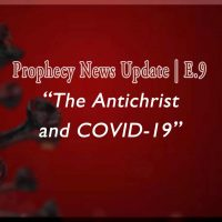 The Antichrist and COVID-19 | E.09 Prophecy News Update text on deep red backdrop with floating covid virus